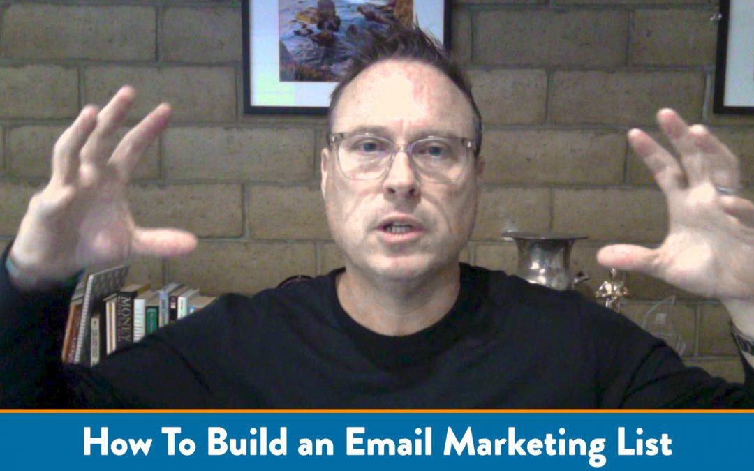 How Do You Build a Big, Beautiful Email Marketing List?